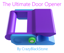The Ultimate Self-adjusting Door Opener 9000 - 3D Printed