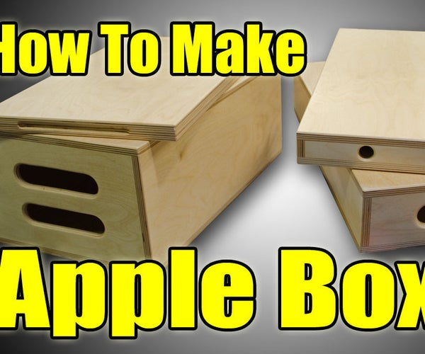 How to Make Apple Boxes