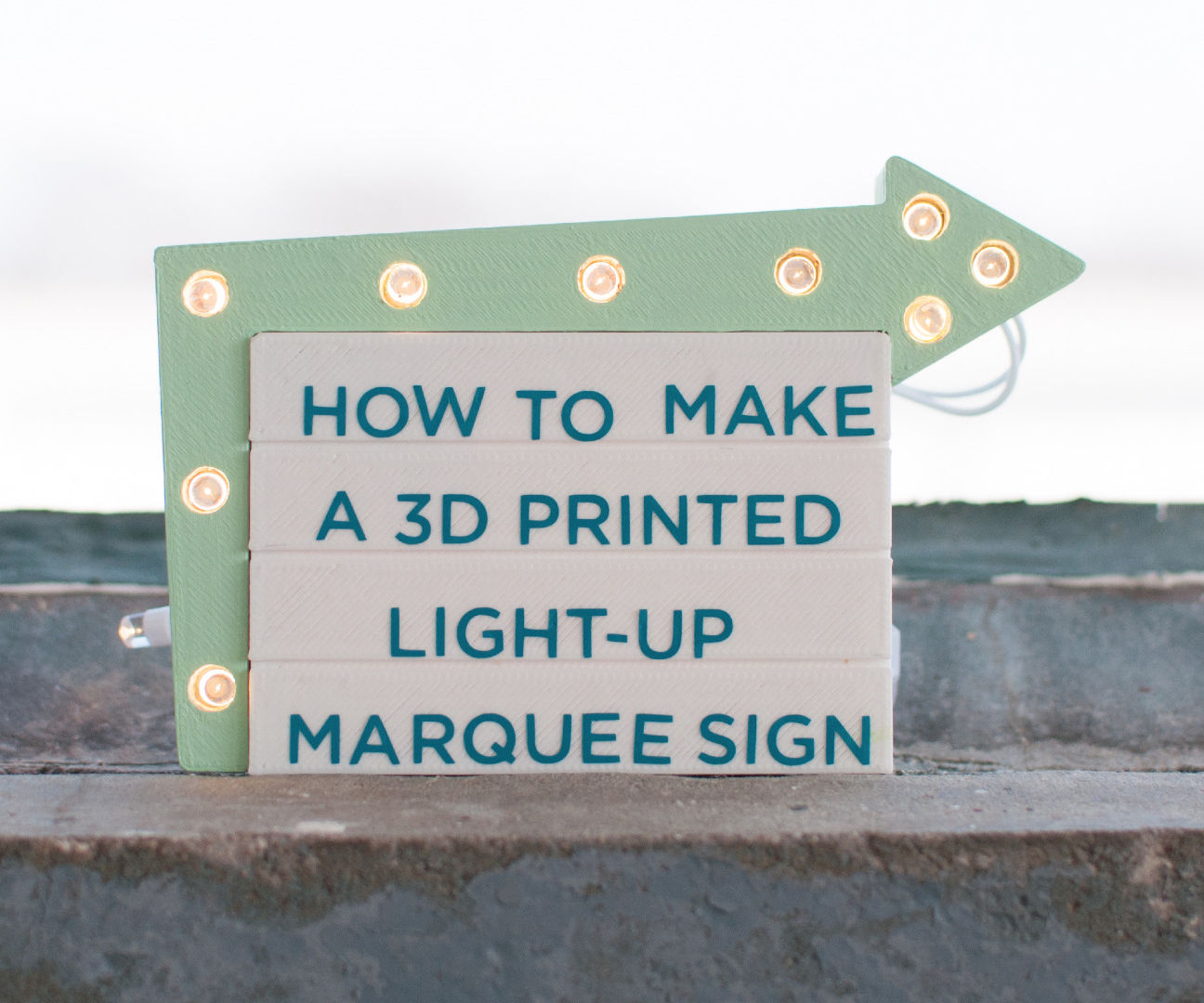 Make a 3D Printed Light-up Marquee Sign