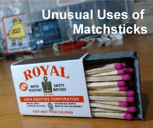 Unusual Uses of Matchsticks