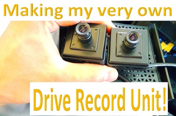 A Drive Record Unit (DRU) for My Car!