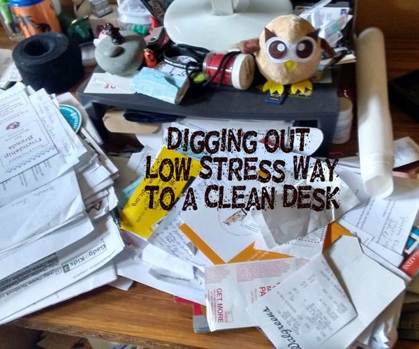 Digging Out: the Low Stress Way to a Clean Desk