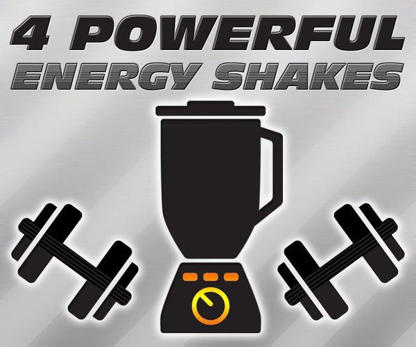 4 Powerful Energy Shakes