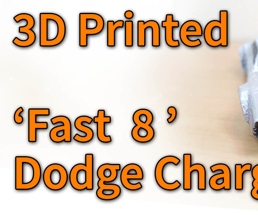 3D Printing 'Fast 8' Dodge Charger!