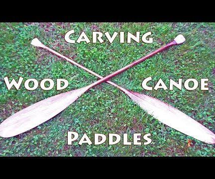 Making Traditional Wood Canoe Paddles