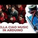 Money Heist BELLA CIAO Song In Arduino Uno