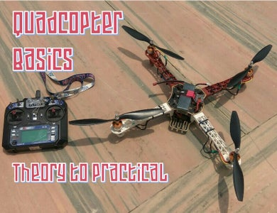 Quadcopter 101:Theory to Practical