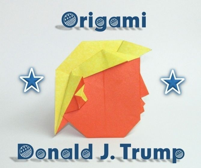 ORIGAMI DONALD J. TRUMP TUTORIAL (WITH VIDEO!)