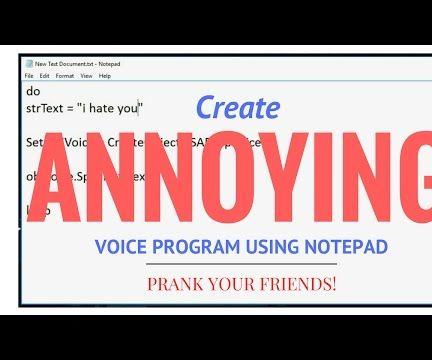 How to Make an Annoying Voice Program Using Notepad?