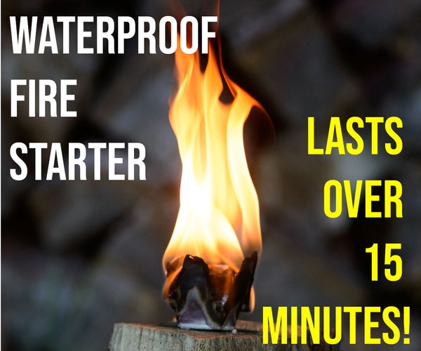 Make a Waterproof Fire Starter