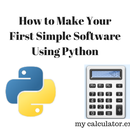 How to Make Your First Simple Software Using Python