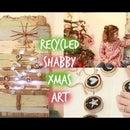 DIY Shabby Recycled Christmas Art