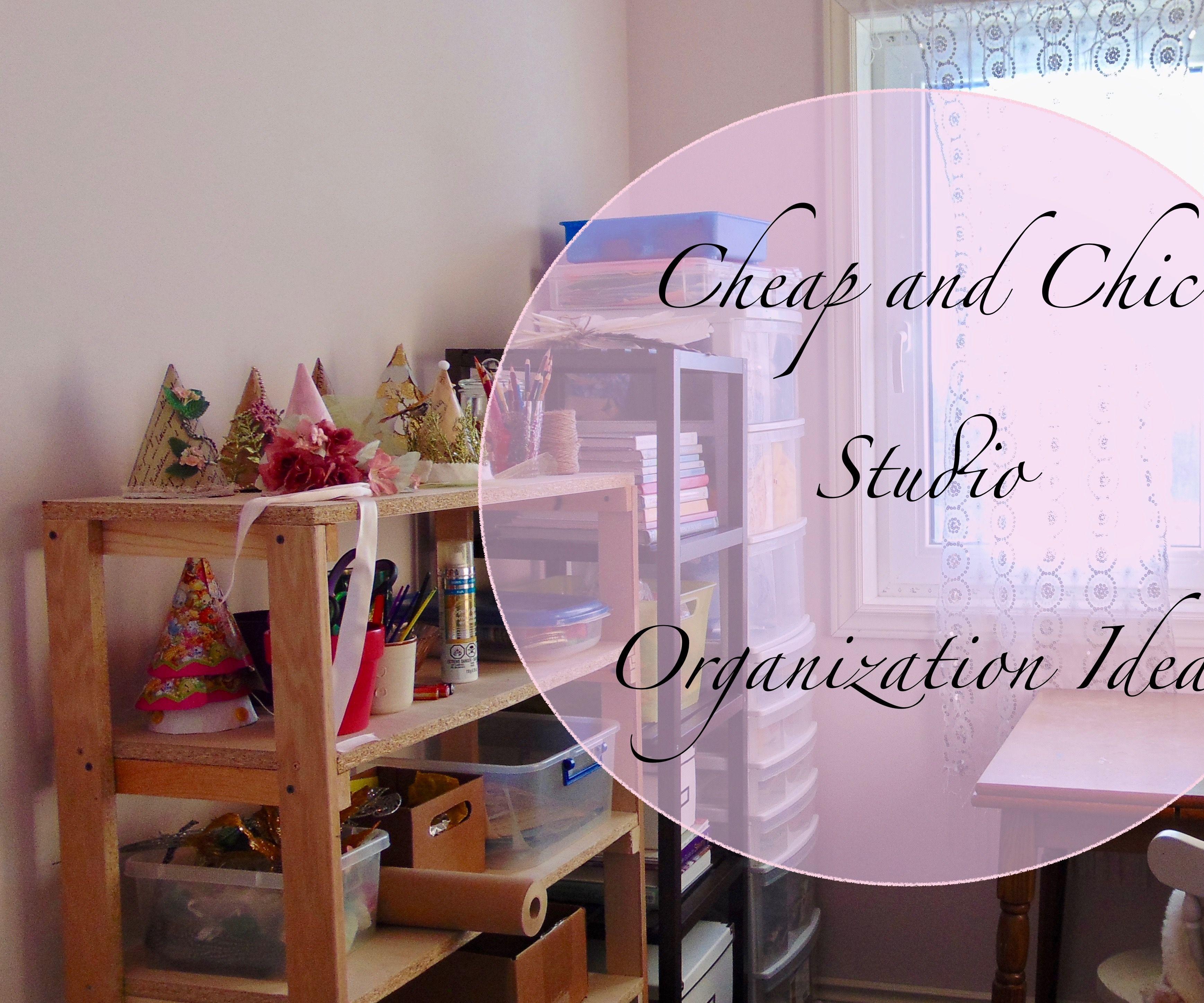 Cheap and Chic Studio Organization Ideas