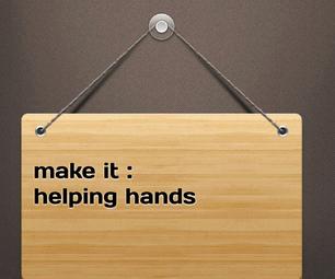 DIY : Helping Hands