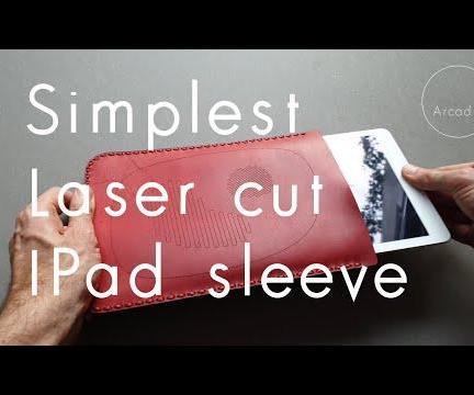 Simplest Lasercut Leather IPad Sleeve, No Needle Needed !