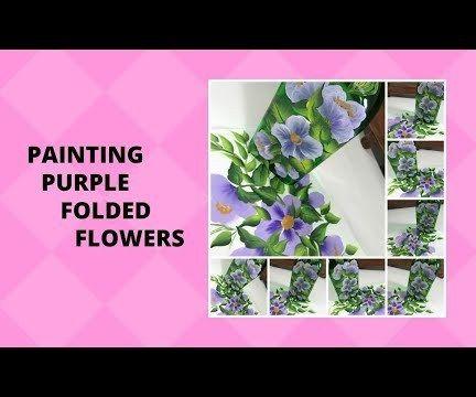 PAINTING PURPLE FOLDED FLOWERS