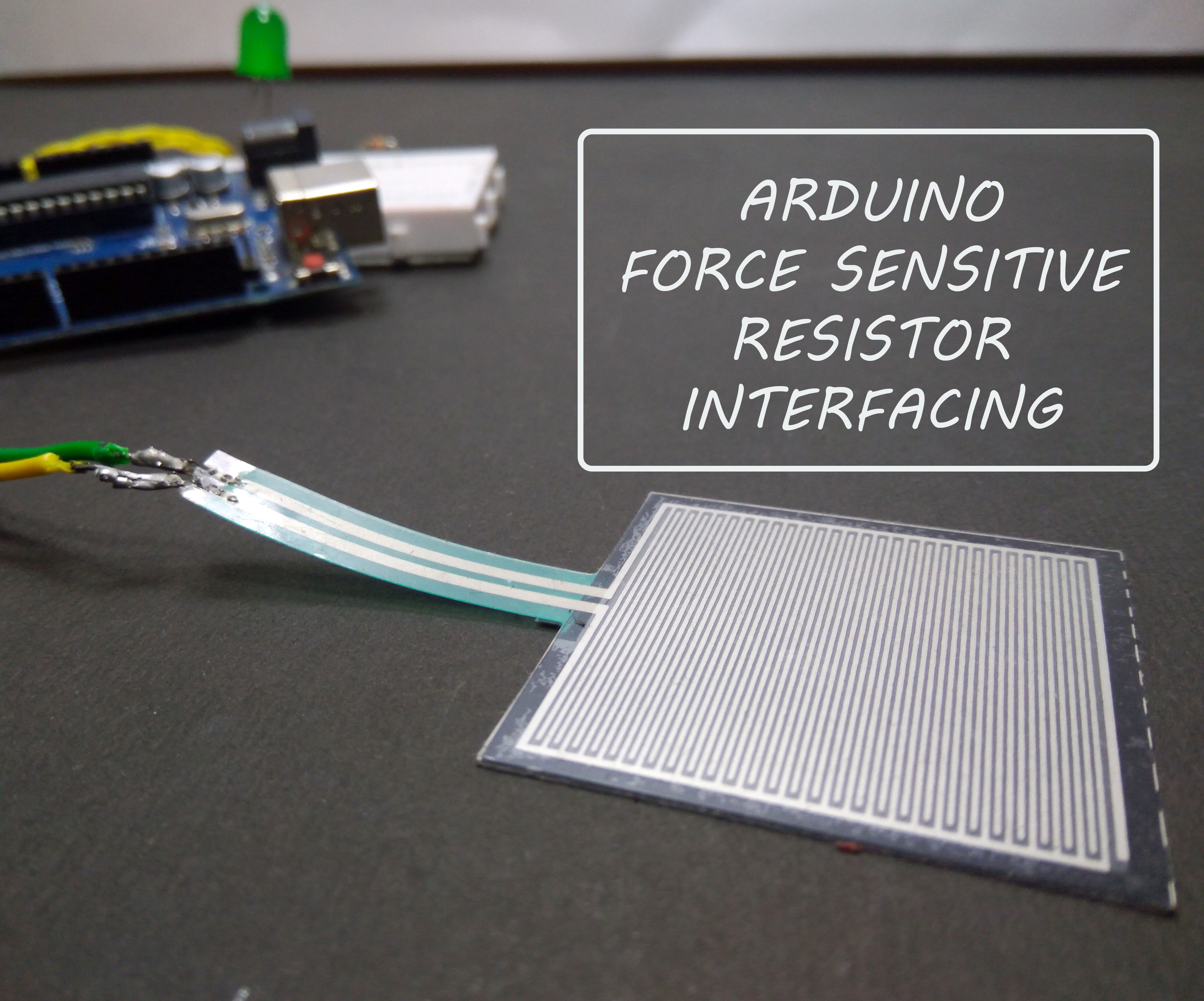 Interfacing Force Sensitive Resistor to Arduino