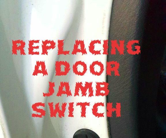 Replacing a Car Door Jamb Switch.