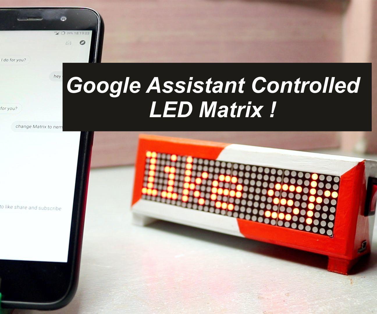 Google Assistant Controlled LED Matrix !
