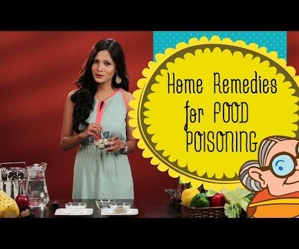 Food Poisoning Treatment & Remedy - Natural Remedies for Food Poisoning at Home