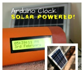 Solar Powered Arduino Clock!