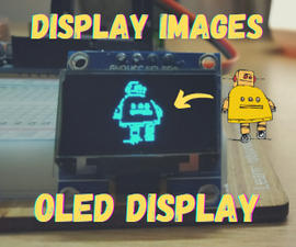 Display Images on OLED Display | Ft. Instructables Robot