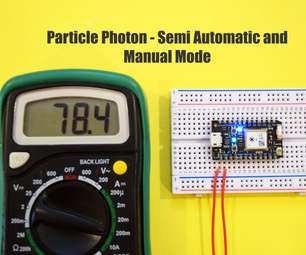Particle Photon - Semi Automatic and Manual Mode