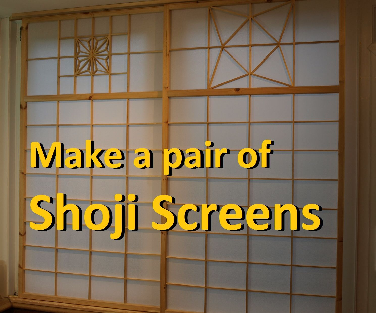 Make A Pair Of Shoji Japanese Sliding Screens 12 Steps With Pictures Instructables