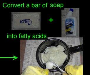 Convert a Bar of Soap Into Fatty Acids