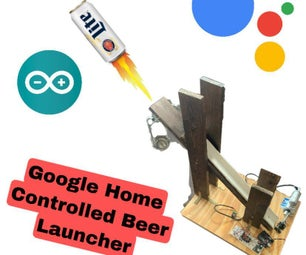 Google Home Controlled Beer Launcher