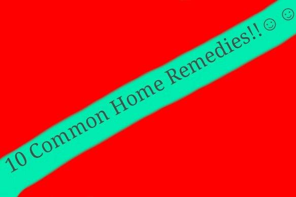 GRANDMA'S REMEDIES!!
