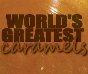 World's Greatest Caramels