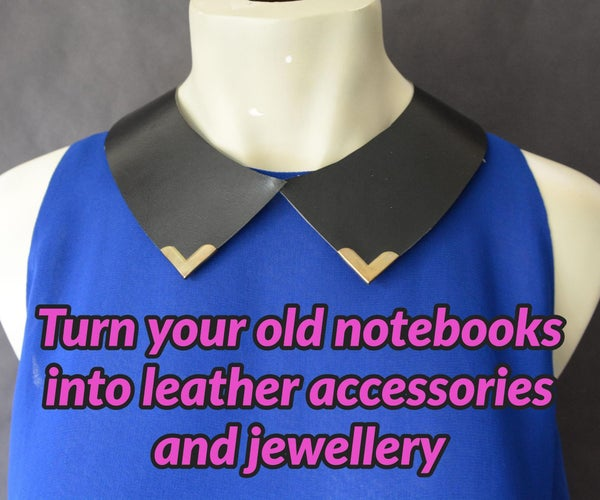 How to Make Detachable (Faux) Leather Collars Using Recycled Notebooks