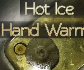 Hot Ice Experiment | the Hand Warmer