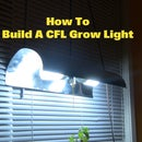 How To Make A CFL Grow Light