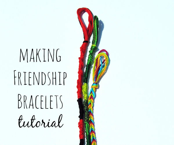 Making Friendship Bracelets