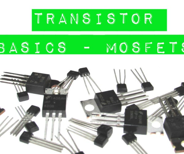 Transistor Basics - MOSFETs