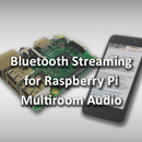 Bluetooth Streaming for Raspberry Pi Multiroom Audio