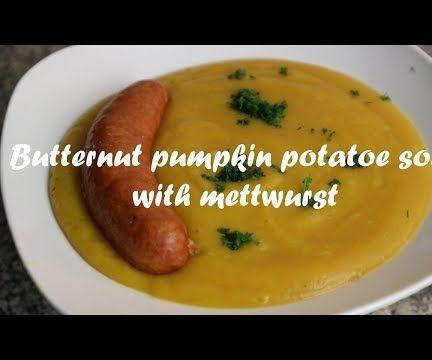 Butternut Pumpkin Potatoe Soup With Mettwurst Recipe