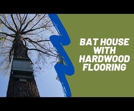 Bat House From Hardwood Flooring