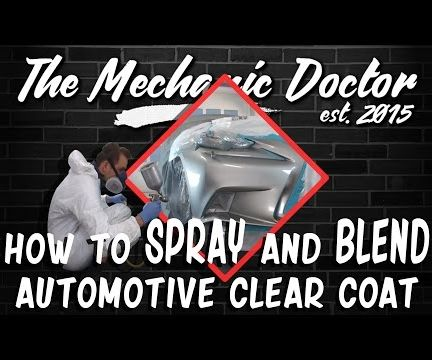 How to Spray and Blend Automotive Clear Coat