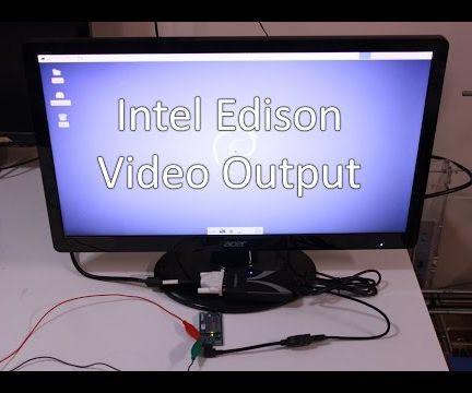 Intel Edison Video Output