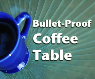 Bullet-Proof Coffee Table