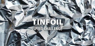 Tinfoil Speed Challenge