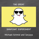 The Great 'Snapchat' Experiment