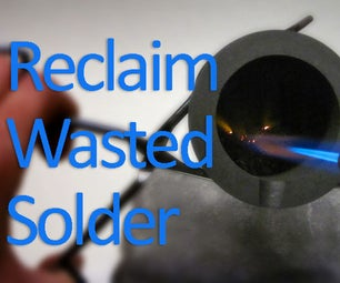 Reclaim Wasted Solder