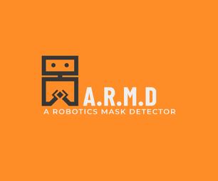 A.R.M.D - a Robotics Mask Detector