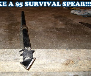 HOW TO MAKE a $5 SURVIVAL SPEAR!!!