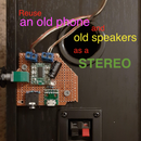 Reuse an Old Phone and Old Speakers As a STEREO