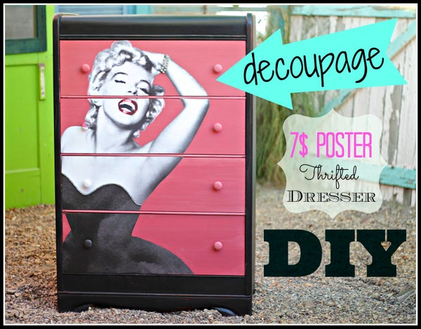 How to Decoupage a Thrift Store Dresser With a Poster